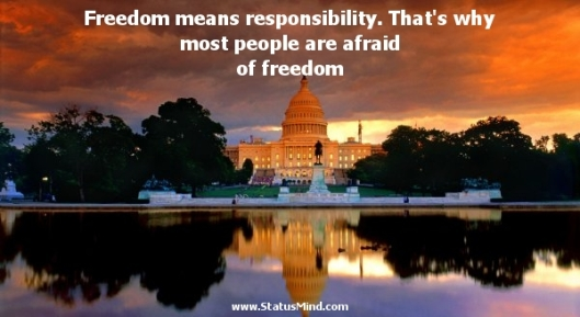 Freedom is responsibility