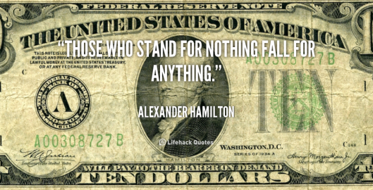 quote-Alexander-Hamilton-those-who-stand-for-nothing-fall-for-687